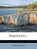 Pamphlets..., Frank Russell, 1274933757