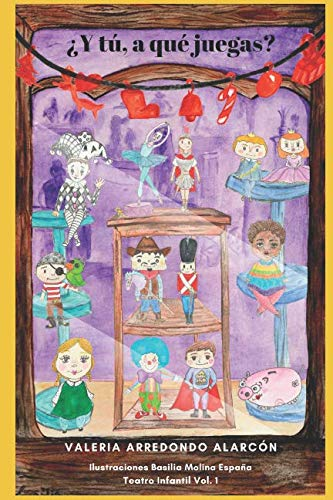 ¿Y tú a qué juegas?: Teatro infantil (Teatro para Educación Primaria)