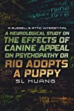A Neurological Study on the Effects of Canine Appeal on Psychopathy, or, RIO ADOPTS A PUPPY: A Russell's Attic Interstitial