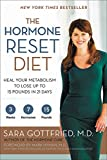 The Hormone Reset Diet: Heal Your Metabolism to Lose Up to 15 Pounds in 21 Days