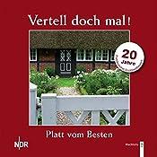 Platt vom Besten: 20 Jahre (Vertell doch mal!)    NDR Welle Nord
