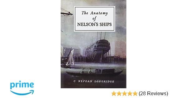The Anatomy Of Nelsons Ships C Nepean Longridge 9780870210778