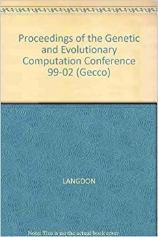 Proceedings of the Genetic and Evolutionary Computation Conference 99-02 (Gecco)