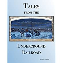 Eight, True, Short Stories of Daring Slave Escapes: Tales From the Underground Railroad