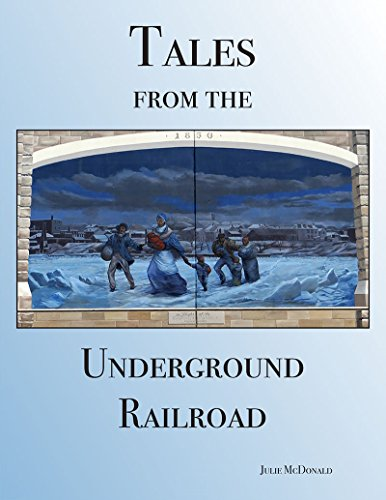 Eight, True, Short Stories of Daring Slave Escapes: Tales From the Underground Railroad by [McDonald, Julie]