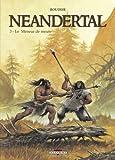 Néandertal T03 Le meneur de meute