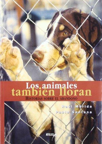 Descargar Libro Los Animales Tambien Lloran Raul Merida