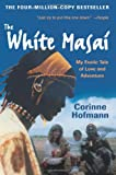 The White Masai, Corinne Hofmann, 0061131539