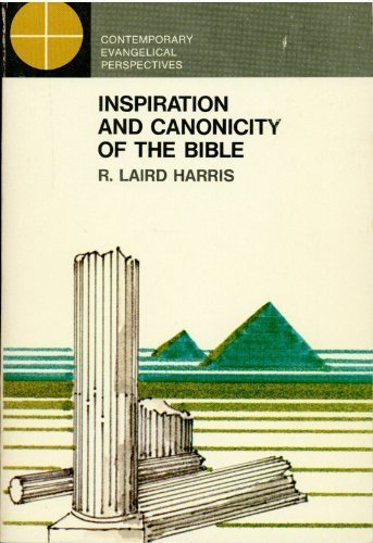 Inspiration and Canonicity of the Bible: An Historical and Exegetical Study