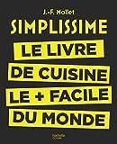 Simplissime : Le livre de cuisine le + facile du monde (French Edition)