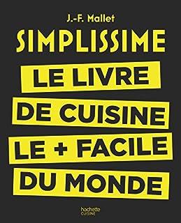Simplissime : le livre de cuisine le plus facile du monde, Mallet, Jean-François