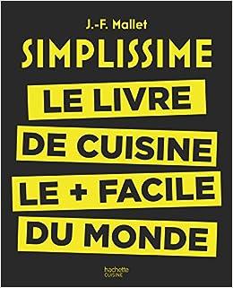 Amazon Fr Simplissime Le Livre De Cuisine Le Facile Du Monde