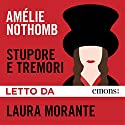 Stupore e tremori Audiobook by Amélie Nothomb Narrated by Laura Morante
