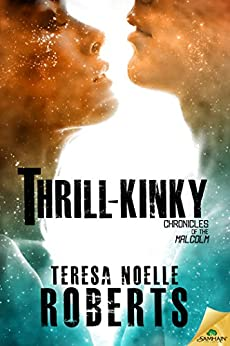 Thrill-Kinky (Chronicles of the Malcolm) by [Roberts, Teresa Noelle]
