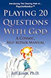 Playing 20 Questions with God: A Cosmic, Self-Repair Manual