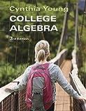 College Algebra Third Edition, Cynthia Young, 1118572408
