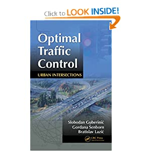 Optimal Traffic Control: Urban Intersections Slobodan Guberinic, Gordana Senborn and Bratislav Lazic