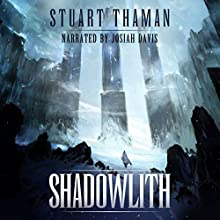 Shadowlith: Umbral Blade, Book 1 Audiobook by Stuart Thaman Narrated by Josiah Davis