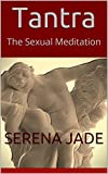 Tantra: The Sexual Meditation