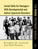 img - for Social Skills for Teenagers with Developmental and Autism Spectrum Disorders: The PEERS Treatment Manual book / textbook / text book