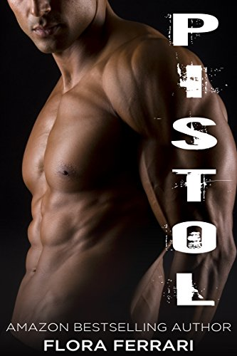 Pistol: An Older Man Younger Woman Romance (A Man Who Knows What He Wants Book 10)