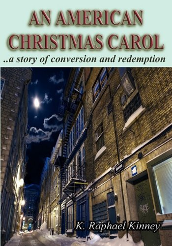 AN AMERICAN CHRISTMAS CAROL: A Story of Conversion and Redemption