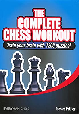 The Complete Chess Workout: Train your brain with 1200 puzzles! (Everyman Chess)