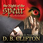 The Night of the Spear: The Last Watcher #2 | D. B. Clifton