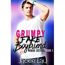 Grumpy Fake Boyfriend (Kwan Sisters Book 1)