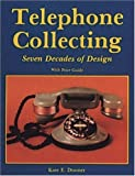 img - for Telephone Collecting: Seven Decades of Design by Kate E Dooner (2007-07-01) book / textbook / text book