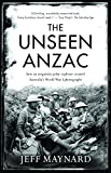 img - for The Unseen Anzac: how an enigmatic explorer created Australia s World War I photographs book / textbook / text book