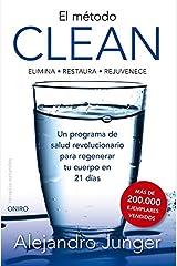 El método clean : elimina-restaura-rejuvenece : un programa de salud revolucionario para regenar Paperback
