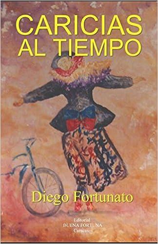 Caricias al tiempo (Spanish Edition): Diego Fortunato ...