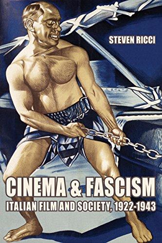 Cinema and Fascism: Italian Film and Society, 1922–1943
