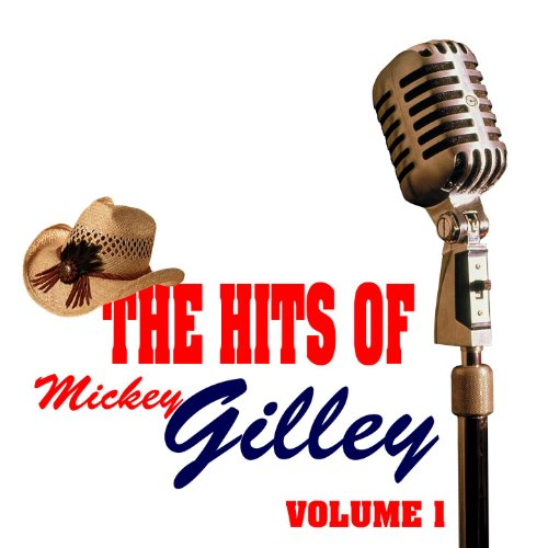 The Hits Of Mickey Gilley Volume 1 ()