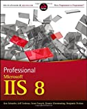 Professional Microsoft IIS 8, Kenneth Schaefer and Jeff Cochran, 1118388046