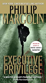 Executive Privilege (Dana Cutler Book 1) by [Margolin, Phillip]