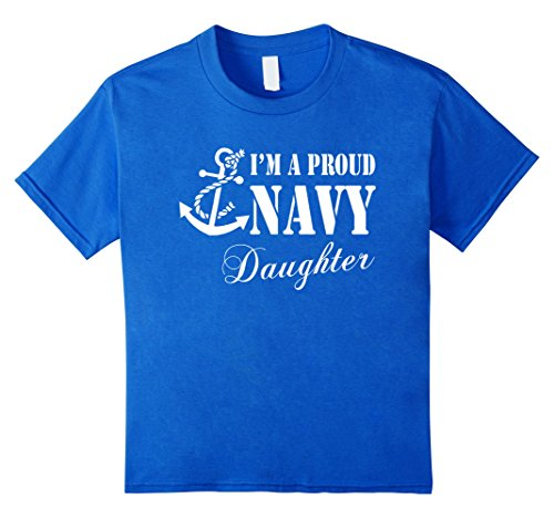 Kids Pride Military - I'm A Proud U.S. Navy Daughter T-shirt 4 Royal Blue