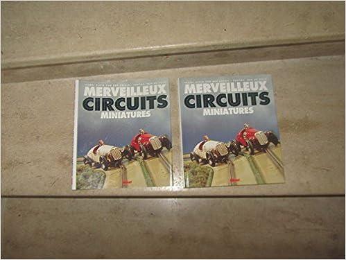 Livre gratuits en ligne Merveilleux circuits miniatures pdf