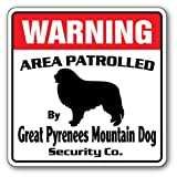 Great Pyrenees Mountain Dog Security Sign | Indoor/Outdoor | Funny Home Décor for Garages, Living Rooms, Bedroom, Offices | SignMission Patrolled Huge Patrol Owner Pet Vet Sign Wall Plaque Decoration