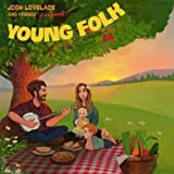 #9: Josh Lovelace and Friends Present:  Young Folk