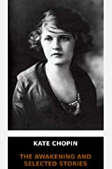 Kate Chopin - The Awakening and Selected Short Stories (English Edition) (Annotated) Kindle Edition
