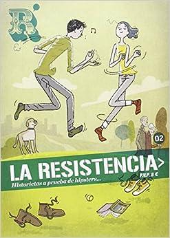 Descargar Libros La Resistencia 2: Historietas A Prueba De Hipsters. Libro Epub