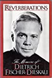 img - for Reverberations: The Memoirs of Dietrich Fischer-Dieskau book / textbook / text book