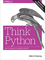 Think Python: How to Think Like a Computer Scientist, 2nd Edition Front Cover