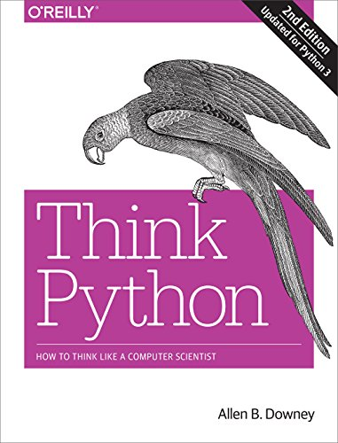 Book cover of Think Python: How to Think Like a Computer Scientist by Allen B. Downey