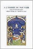 A L'ombre du Pouvoir : Les Entourages Princiers Au Moyen Age, Marchandisse, Alain and Kupper, Jean-Louis, 2870192835