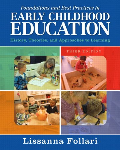 Foundations and Best Practices in Early Childhood Education: History, Theories, and Approaches to Learning with Enhanced Pearson eText -- Access Card Package (3rd Edition)
