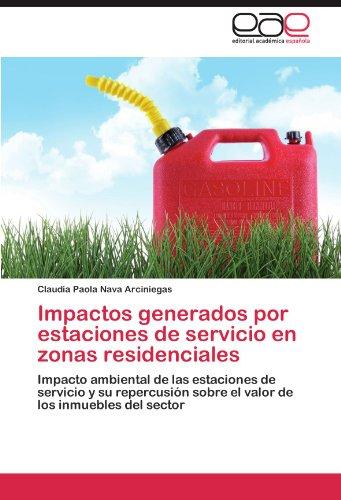 impactos-generados-por-estaciones-de-servicio-en-zonas-residenciales-impacto-ambiental-de-las-estaciones-de-servicio-y-su-repercusin-sobre-el-valor-de-los-inmuebles-del-sector-spanish-edition