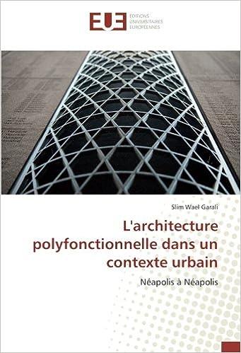 L'architecture polyfonctionnelle dans un contexte urbain: Néapolis à Néapolis (French Edition)